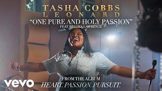 Tasha Cobbs Leonard - One Pure And Holy Passion (Audio)