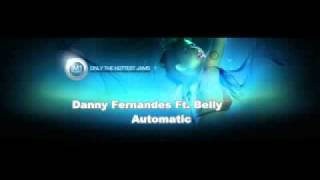 [Super High Quality] Danny Fernandes Ft. Belly - Automatic
