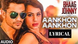 Yo Yo Honey Singh: Aankhon Aankhon Full AUDIO Song WITH LYRICS | Bhaag Johnny |