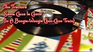 The Tractors - Santa Claus Is Comin' (In A Boogie-Woogie Choo-Choo Train) (1995)