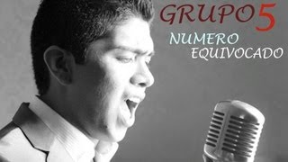 NUMERO EQUIVOCADO - GRUPO 5 (VIDEO OFICIAL)