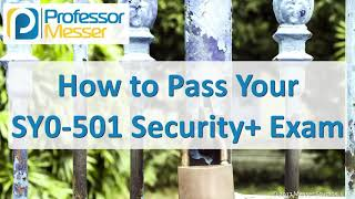 How to Pass your SY0-501 Security+ Exam - CompTIA Security+ SY0-501