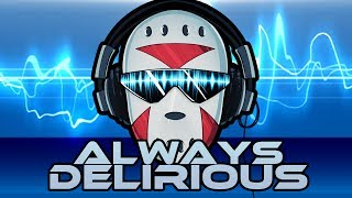 """Always Delirious"" Music Video By The SpacemanChaos"