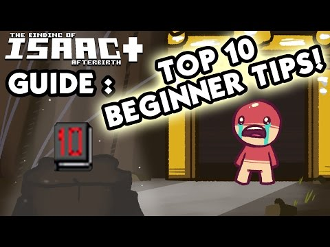 Afterbirth BEGINNERS GUIDE - Top 10 Beginner Binding of Isaac Tips - Isaac Guide for New Players!