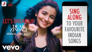 Let's Break Up - Dear Zindagi|Official Bollywood Lyrics|Vishal Dadlani