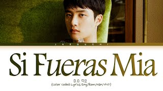 D.O. Si Fueras Mia Lyrics (Color Coded Lyrics)