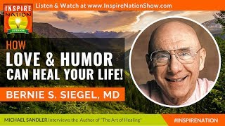 🌟DR BERNIE SIEGEL: How Love & Humor Can Heal Your Life! | Love Medicine And Miracles