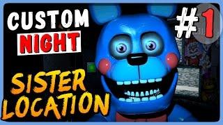 Five Nights at Freddy's: Sister Location ● Custom Night Прохождение #1