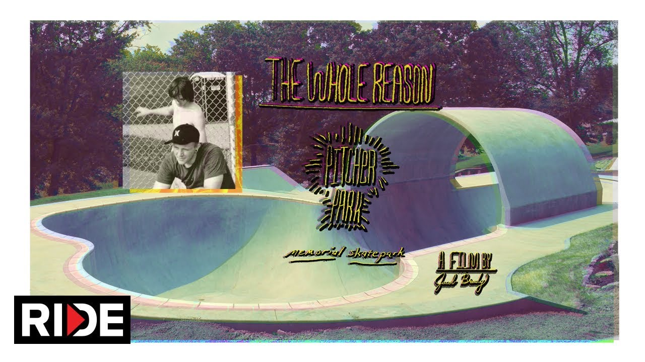 The Whole Reason: Pitcher Park Memorial Skatepark - RIDE Channel