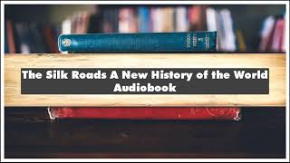 Peter Frankopan The Silk Roads A New History of the World Part 01 Audiobook