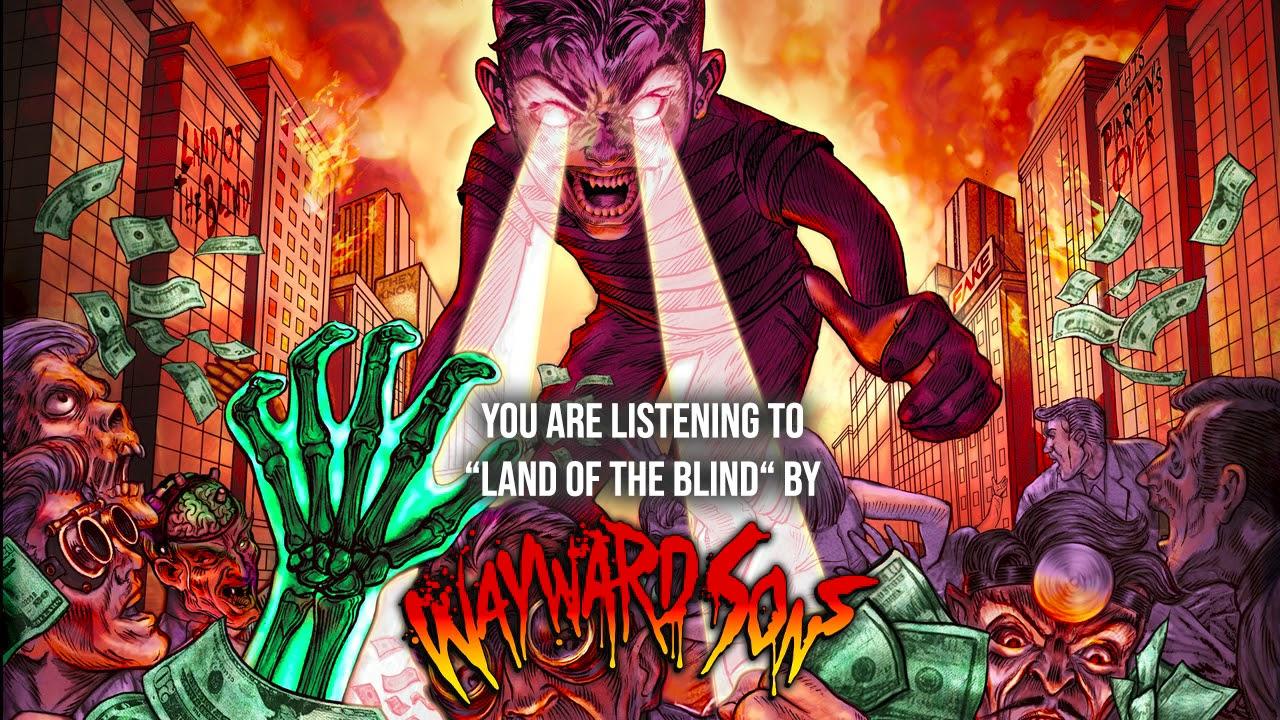 Wayward Sons - Land Of The Blind
