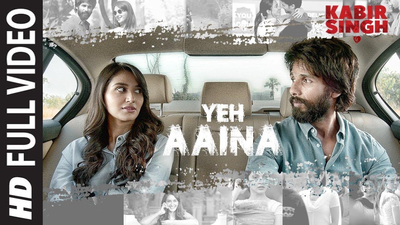 Ye Aaina Lyrics - Kabir Singh (2019)