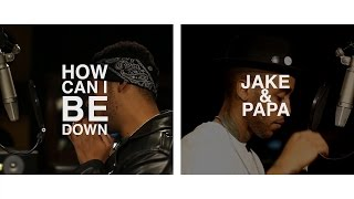 Jake&Papa - 'How Can I Be Down' Freestyle (In Studio Performance)