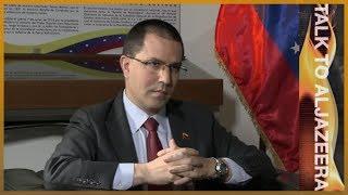 🇻🇪 Venezuela's Jorge Arreaza: 'There Is No Perfect Government' | Talk To Al Jazeera