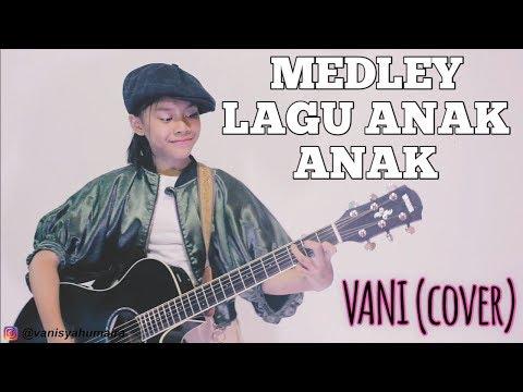 VANI MEDLEY LAGU ANAK ANAK (COVER)