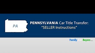 Pennsylvania Title Transfer Instructions - SELLER - in PA
