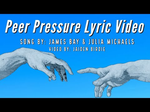 Peer Pressure- James Bay Ft. Julia Michaels (Lyric Video)| Animated Lyric Video
