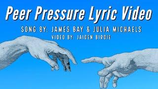 Peer Pressure  James Bay Ft. Julia Michaels (Lyric Video)  Animated Lyric Video