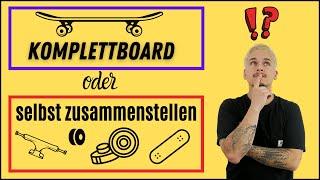 Anfänger Skateboard - Komplettboard oder das Board selber zusammenstellen?