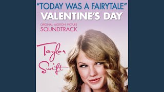 Taylor Swift Today Was A Fairytale