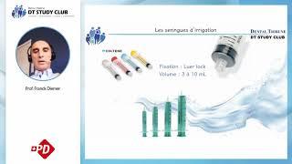 Irrigation ou désinfection du système canalaire ? Prof. Franck Diemer