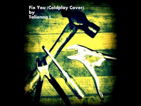 Talianna L - Fix You (Coldplay Cover)