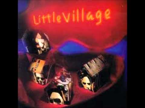Little Village (John Hiatt, Ry Cooder)  - Don't think about her when you're trying to drive