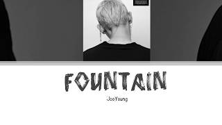 JooYoung (주영) - Fountain Lyrics [Han  Rom  Eng]