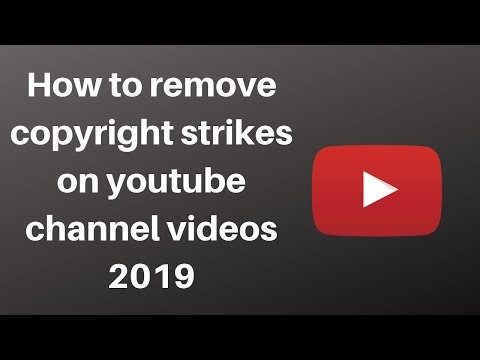 How to remove copyright strikes on youtube channel videos 2019