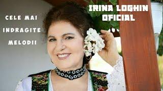 Irina Loghin - Astea-s cantecele mele - Colaj cele mai indragite melodii