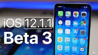 iOS 12.1.1 Beta 3 - What