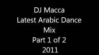 NEW latest 2011 -  Lebanese dance mix -By DJ MACCA  Dabki songs  Part 1