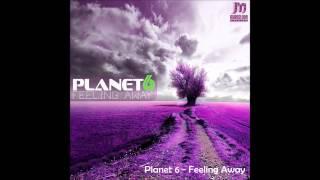 Planet 6 - Feeling Away
