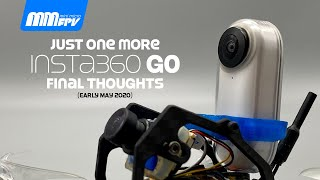 Just one more Insta360 GO | Current Final Thoughts (Early May 2020)