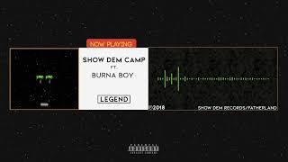 Show Dem Camp   Legend [Official Audio] Ft. Burna Boy