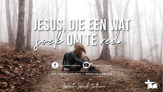 Jesus die een wat SOEK om te RED