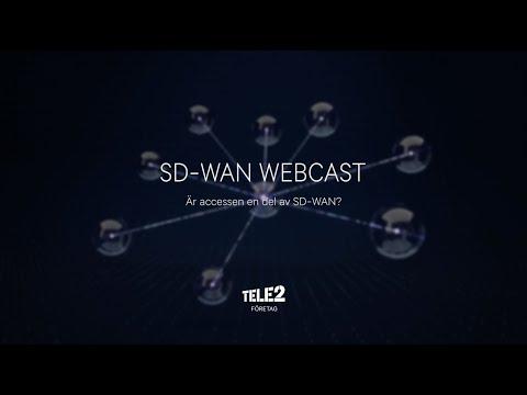 Tele2 Företag - SD-WAN Webcast: Är accessen en del av SD-WAN?