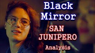 Black Mirror Analysis: San Junipero
