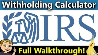 IRS Tax Withholdings Calculator 2018 Complete Walkthrough! (How Tax Withholdings Work)
