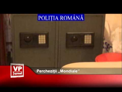 "Percheziții ""Mondiale"""