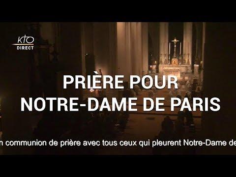 Prière pour Notre-Dame de Paris.