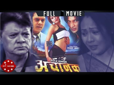 Achanak | Nepali Movie