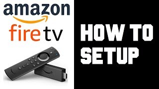 How To Setup Amazon Fire TV Stick 4K - How To Setup Firestick 4K Guide Tutorial Instructions