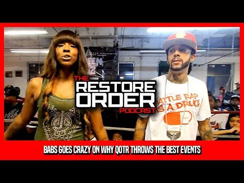 BABS GOES ON EPIC RANT ON WHY QOTR EVENTS ARE THE BEST TO ATTEND (RESTORE ORDER)