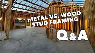 Q And A METAL Vs WOOD STUD FRAMING For A BARNDOMINIUM HOME