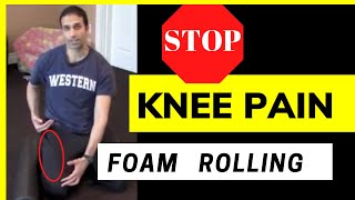 Stop Knee Pain!  How To Foam Roll For Knee Pain