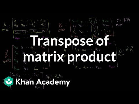 Transpose of a matrix product (video) | Khan Academy