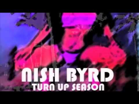 "NISH BYRD TURN UP SEASON SNEAK PEAK ""BRAND NEW"" DUBSTEP PRODUCED BY STEVE NOWA & NISH BYRD"