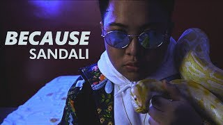 Because - Sandali (Official Music Video)