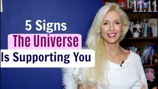 5 Signs The UNIVERSE Is SUPPORTING You
